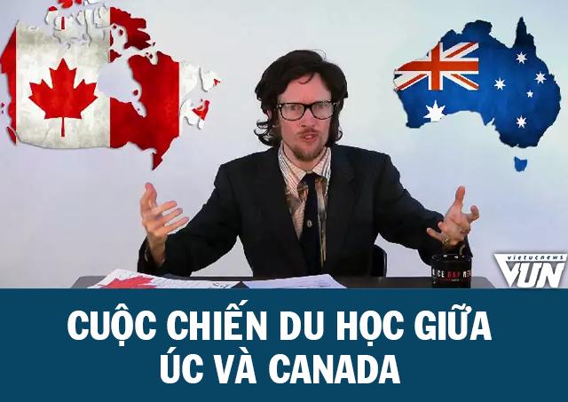 Đang xảy ra cuộc chiến du học giữa Úc và Canada?